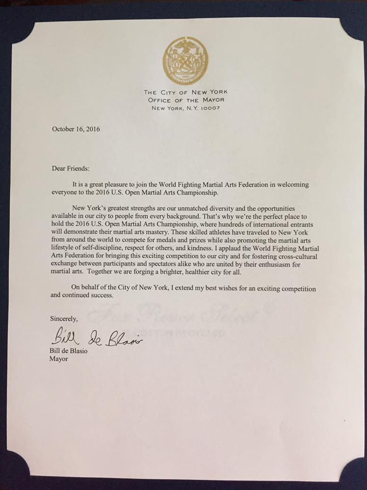New York City Mayor: Bill de Blasio issued citation to the World Fighting Martial Arts Federation (WFMAF) for hosting the 2016 U.S. Open Martial Arts Championship.